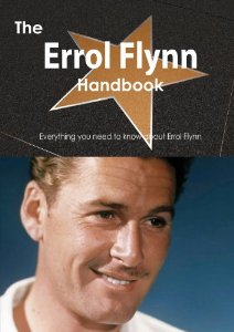 The Errol Flynn Handbook By Emily Smith